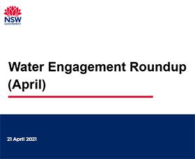 Water Engagement Roundup – 21 April 2021