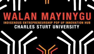 Walan Mayinygu Indigenous Entrepreneurship Pop-up Hub Charles Stuart University